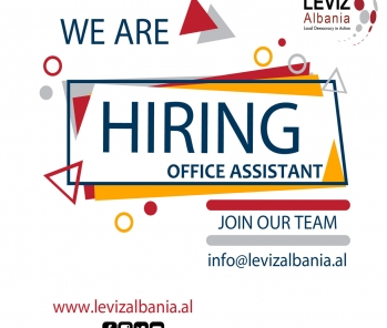 VACANCY: Office Assistant @LevizAlbania